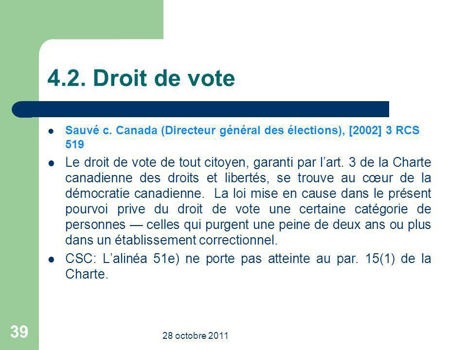 4.2. Droit de vote Sauvé c. Canada (Directeur général des élections), [2002] 3 RCS 519.